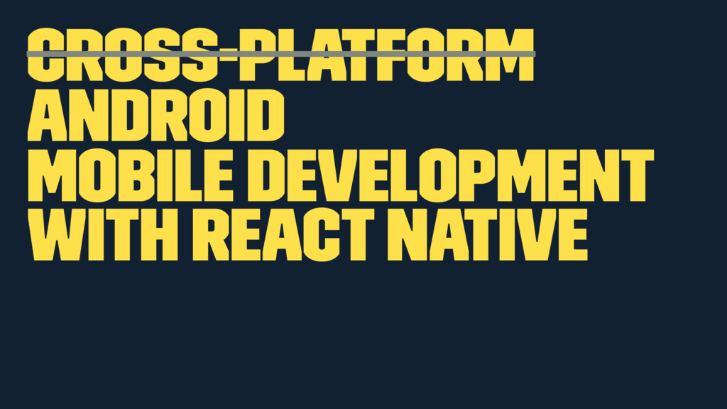 Cross-platform Android mobile development with ...