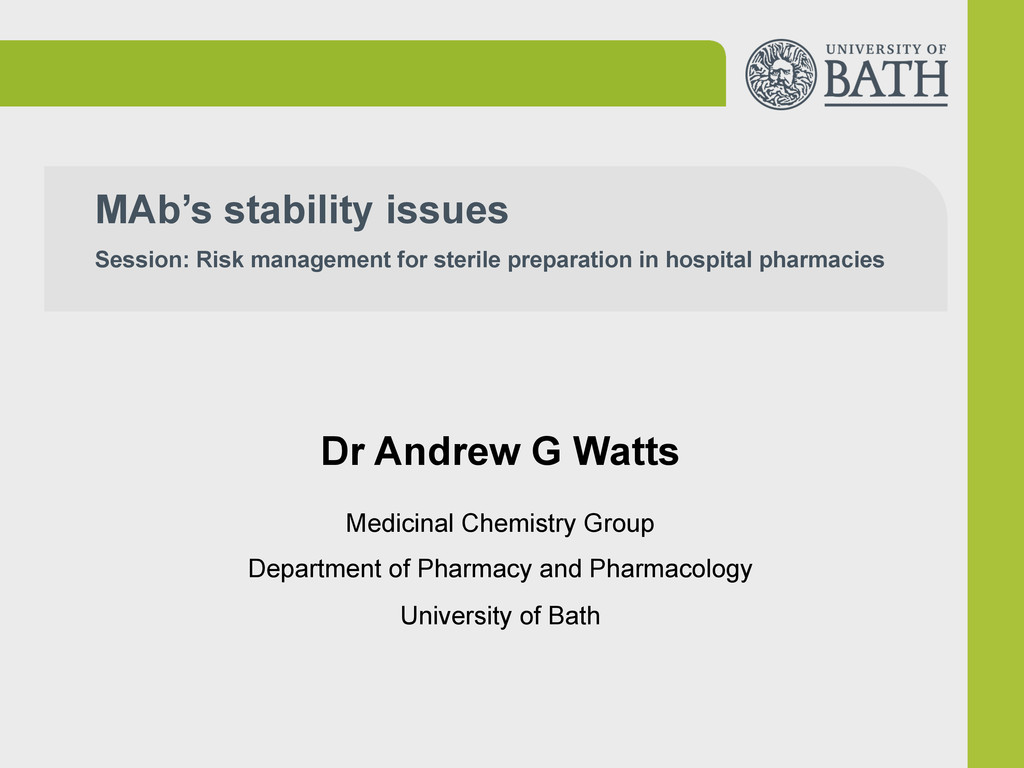 MAb's stability issues Session: Risk management...
