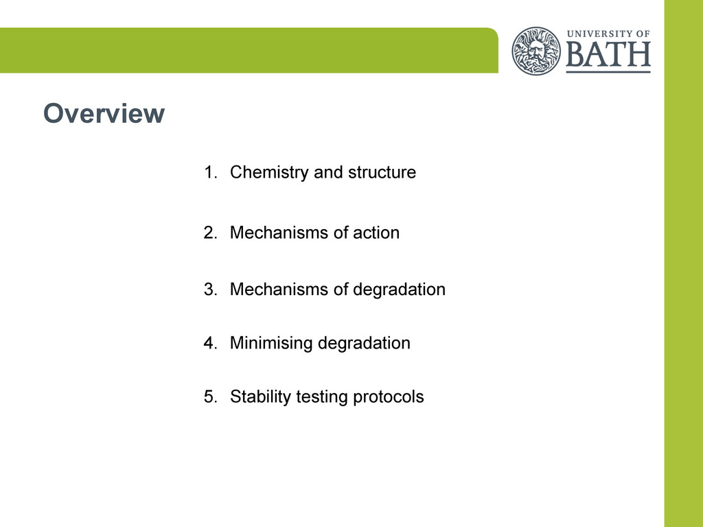 Overview 1. Chemistry and structure 2. Mechan...
