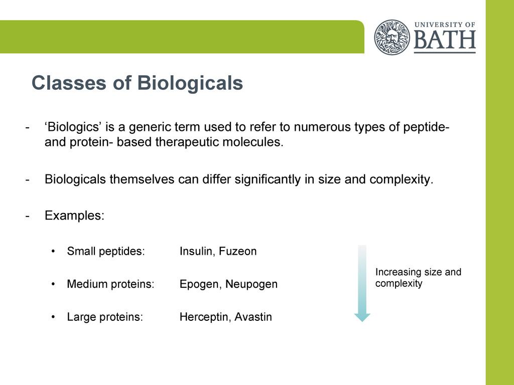 Classes of Biologicals - 'Biologics' is a gene...