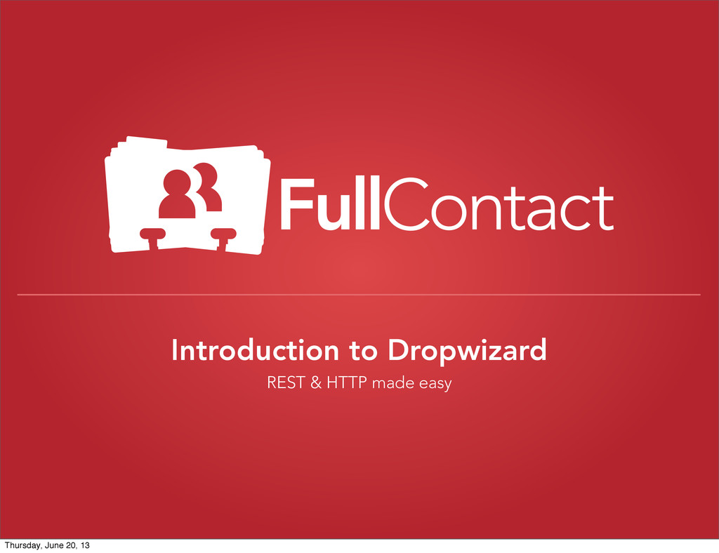 Introduction to Dropwizard REST & HTTP made eas...