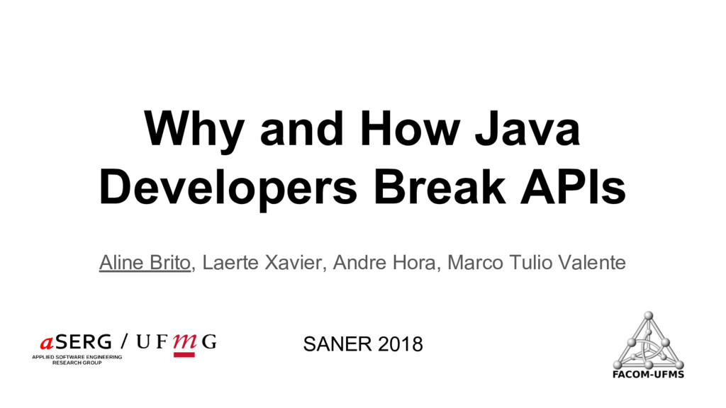 Why and How Java Developers Break APIs Aline Br...