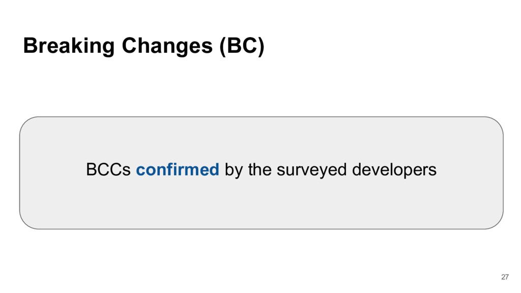 Breaking Changes (BC) BCCs confirmed by the sur...