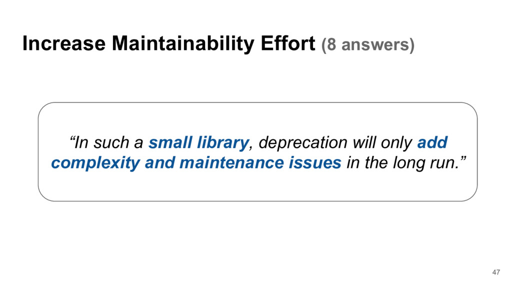 "Increase Maintainability Effort (8 answers) ""In..."