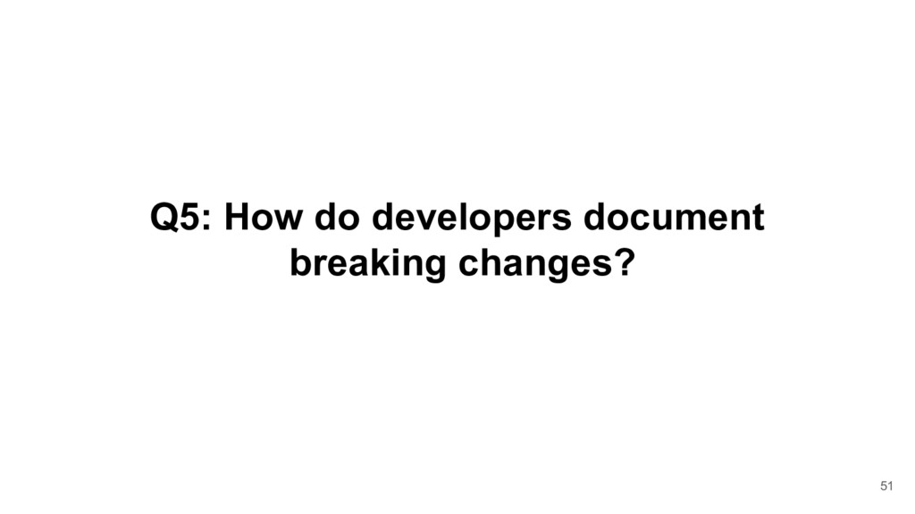 Q5: How do developers document breaking changes...