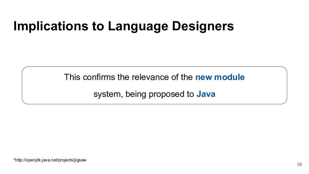 *http://openjdk.java.net/projects/jigsaw 58 Imp...