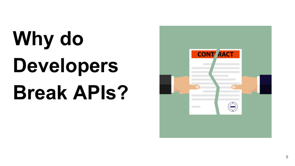 Why do Developers Break APIs? 8