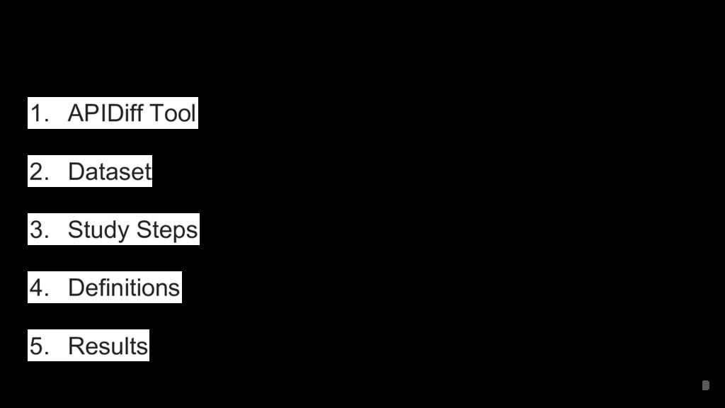 Outline 1. APIDiff Tool 2. Dataset 3. Study Ste...