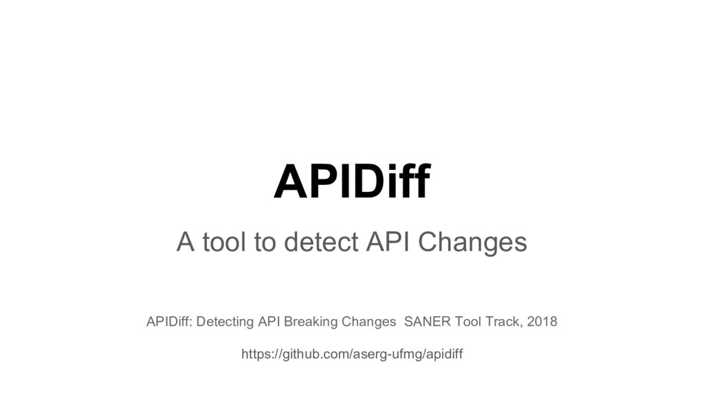 APIDiff A tool to detect API Changes APIDiff: D...