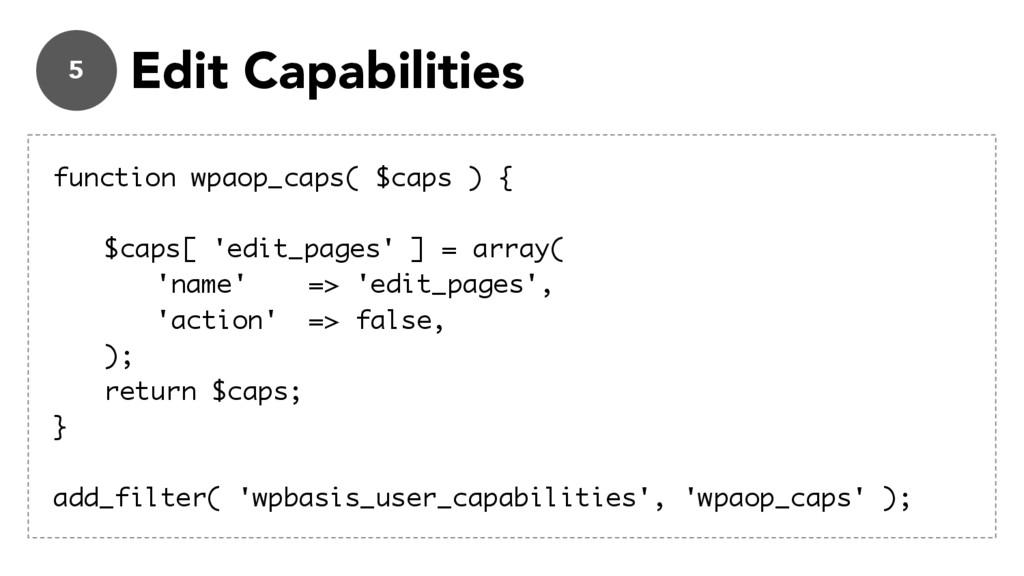 5 Edit Capabilities function wpaop_caps( $caps ...