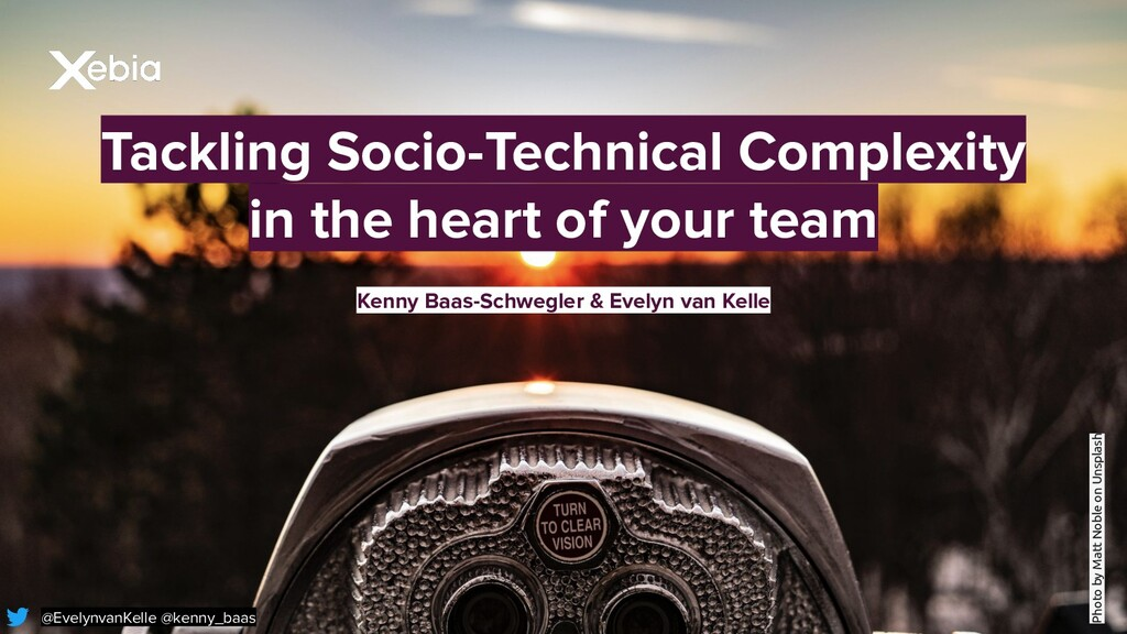 Tackling Socio-Technical Complexity in the hear...