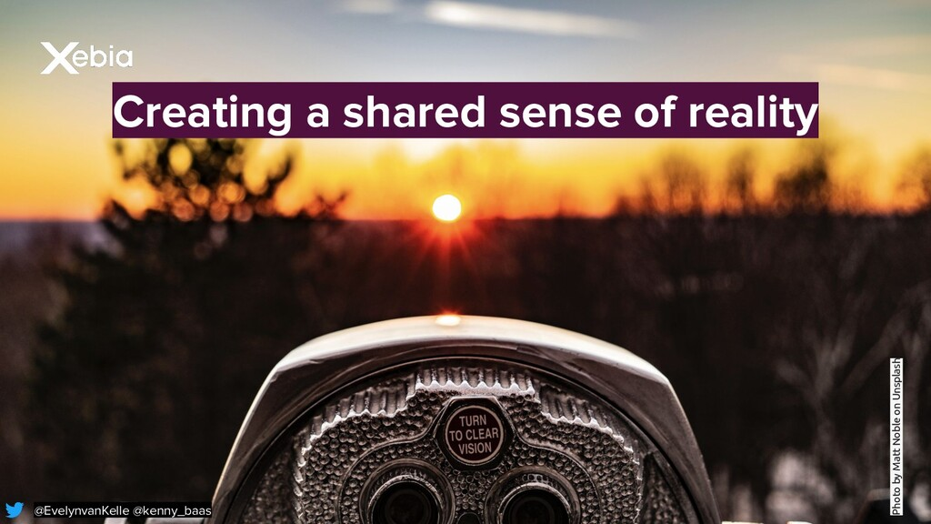 Creating a shared sense of reality Photo by Mat...