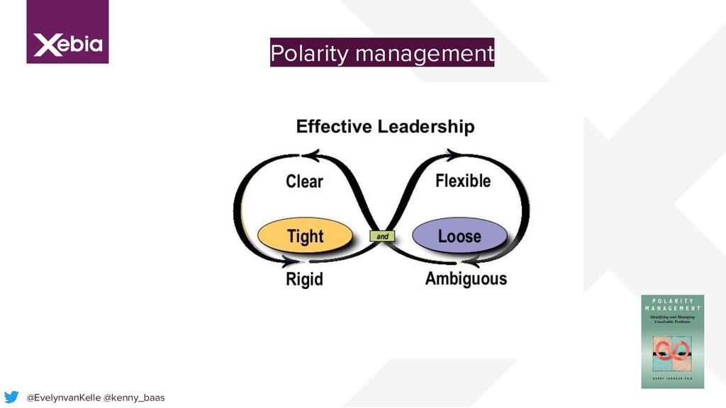 @EvelynvanKelle @kenny_baas Polarity management