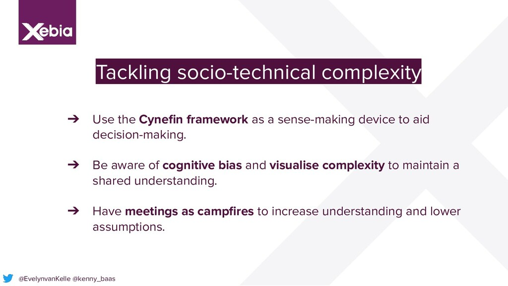 Tackling socio-technical complexity ➔ Use the C...