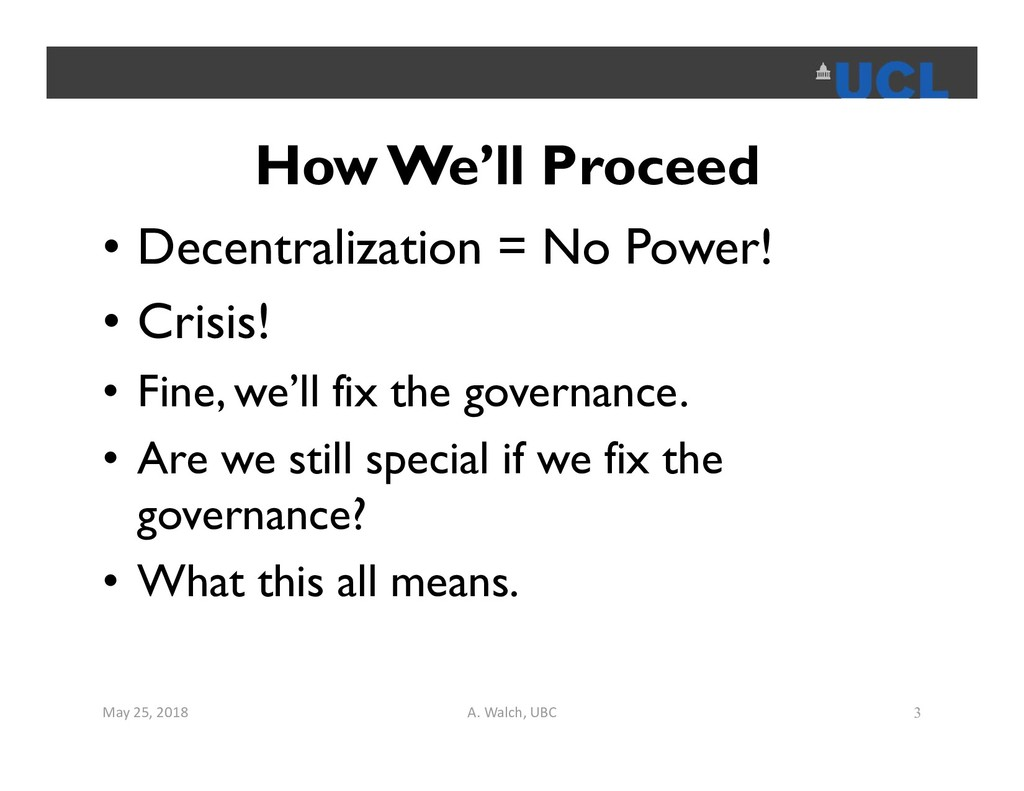 How We'll Proceed • Decentralization = No Power...