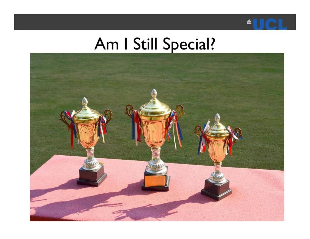 Am I Still Special? March 19, 2018 A. Walch, Ge...
