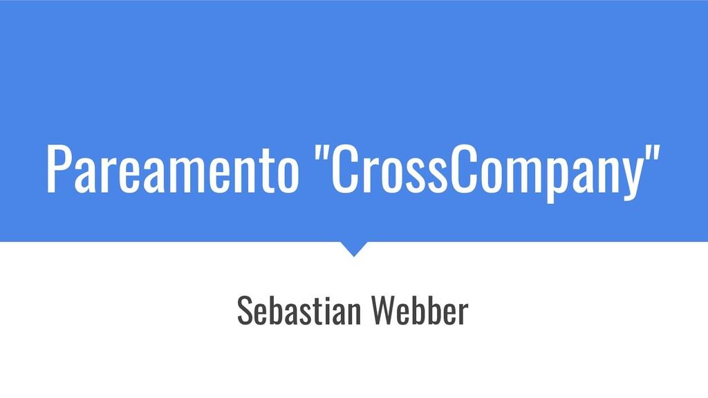 """Pareamento """"CrossCompany"""" Sebastian Webber"""