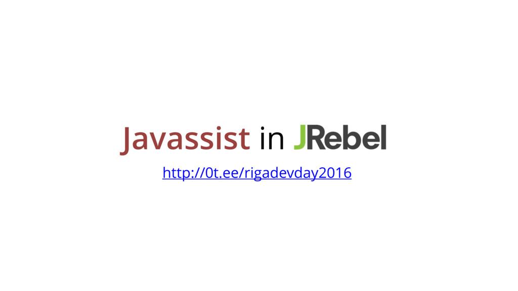 Javassist in http://0t.ee/rigadevday2016