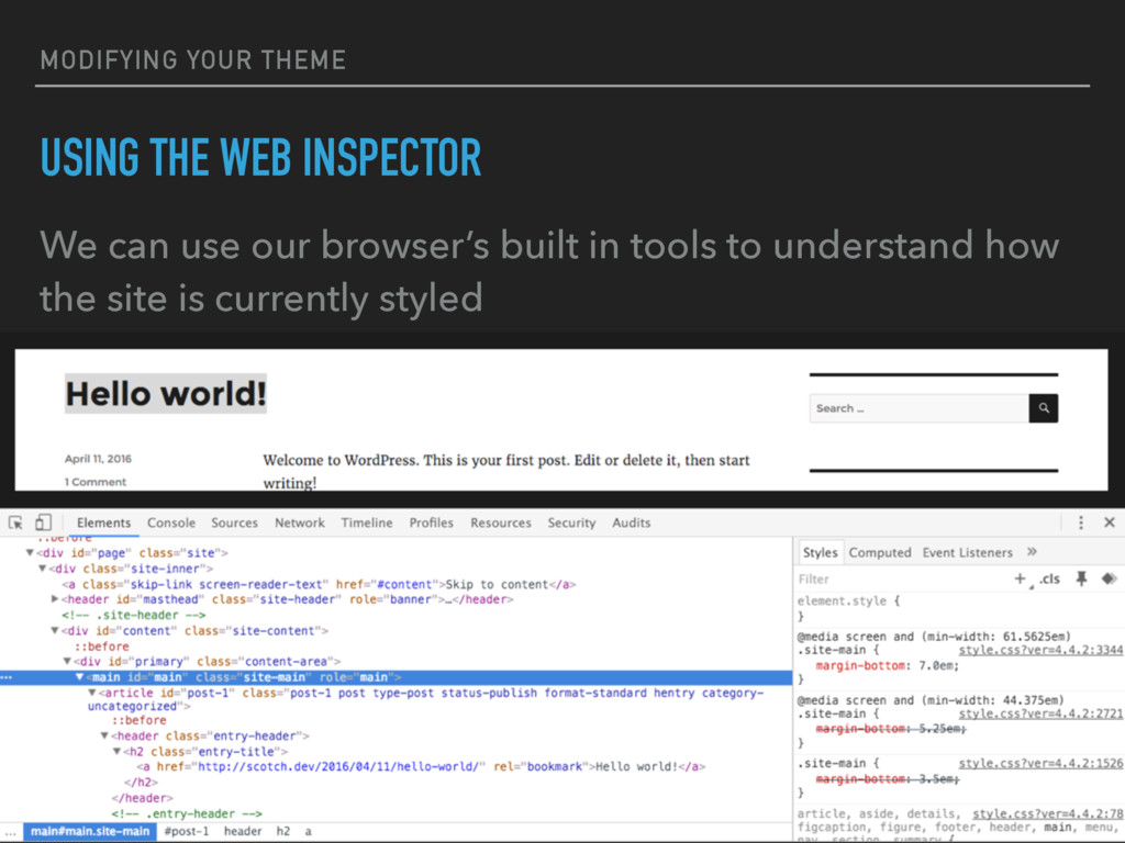 MODIFYING YOUR THEME USING THE WEB INSPECTOR We...