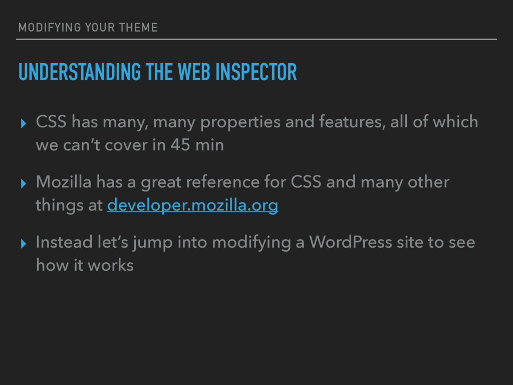 MODIFYING YOUR THEME UNDERSTANDING THE WEB INSP...
