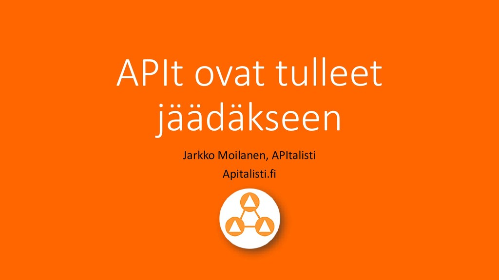 APIt ovat tulleet jäädäkseen Jarkko Moilanen, A...
