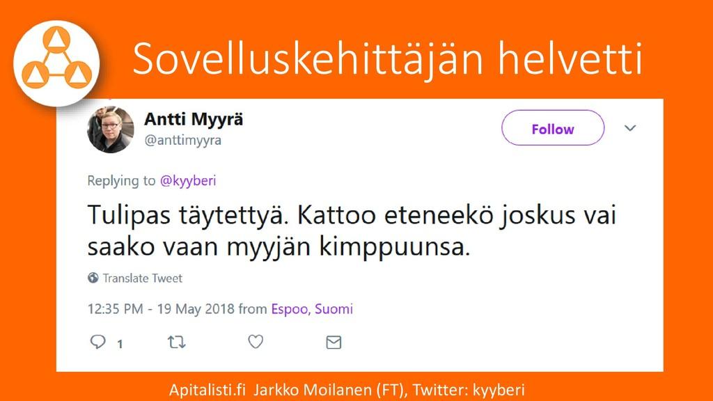 Sovelluskehittäjän helvetti Apitalisti.fi Jarkk...