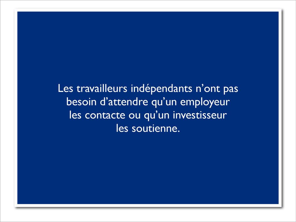 Les travailleurs indépendants n'ont pas besoin ...