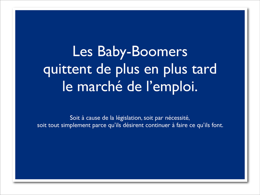 Les Baby-Boomers quittent de plus en plus tard ...