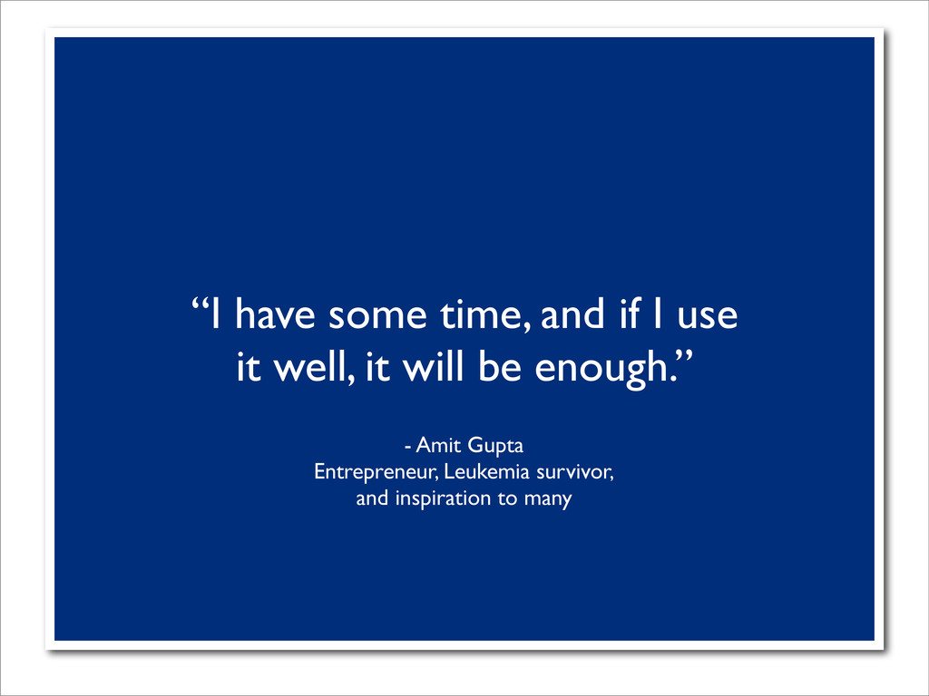 """I have some time, and if I use it well, it wil..."