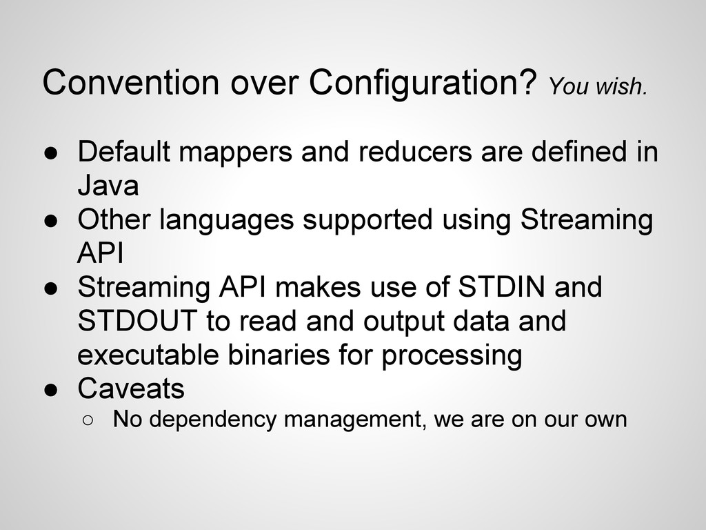 Convention over Configuration? You wish. ● Defa...