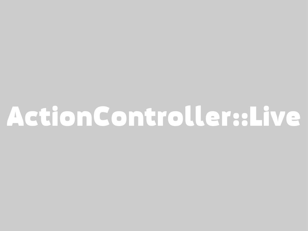 ActionController::Live
