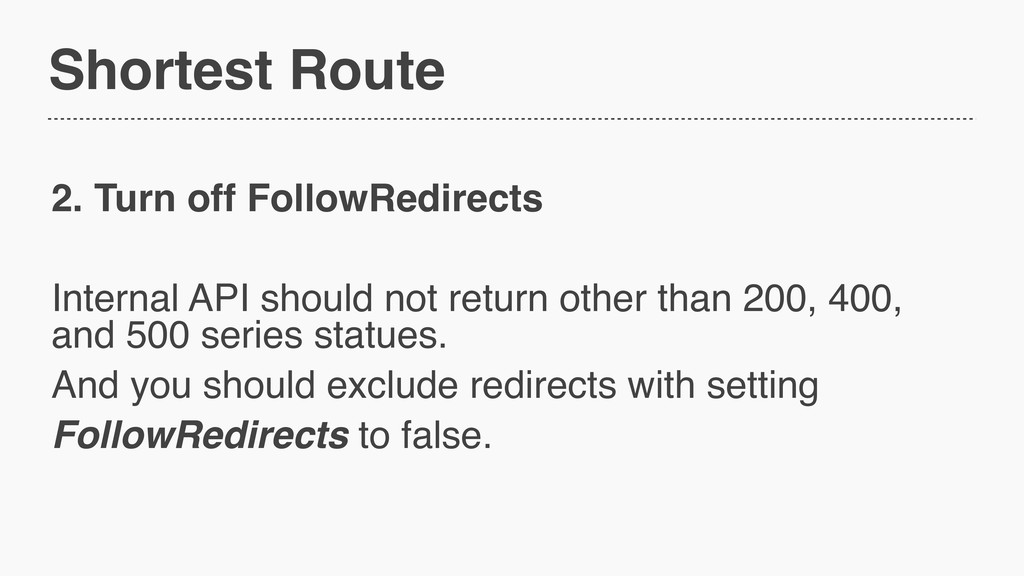 Shortest Route 2. Turn off FollowRedirects Inte...
