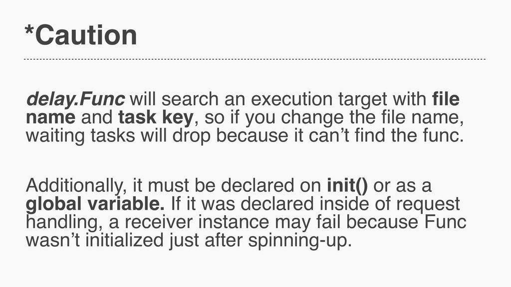 *Caution delay.Func will search an execution ta...