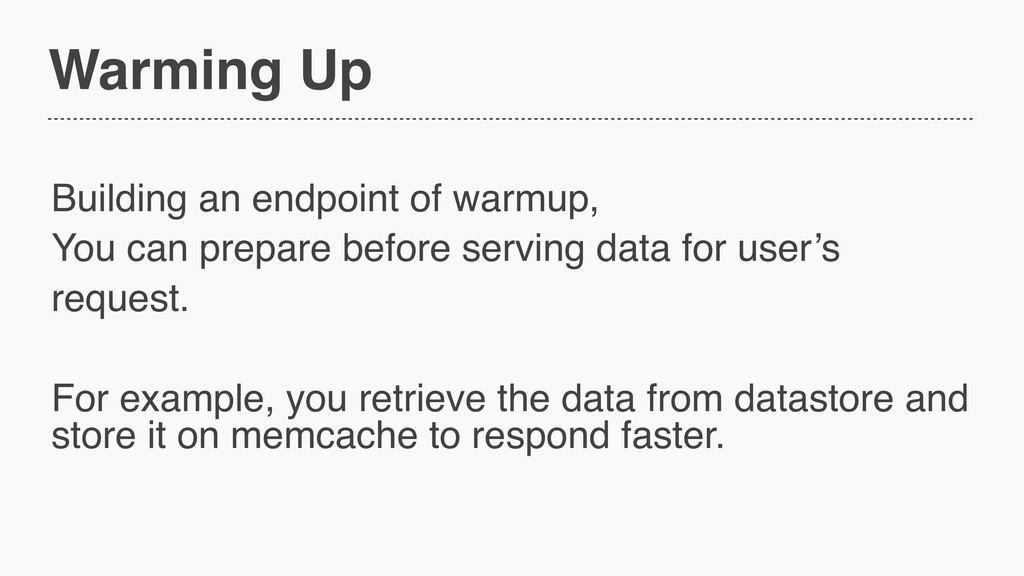 Warming Up Building an endpoint of warmup, You ...