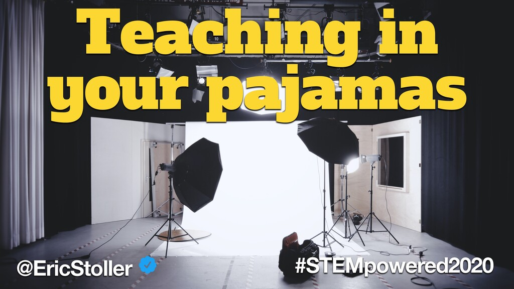 @EricStoller #STEMpowered2020 Teaching in your ...