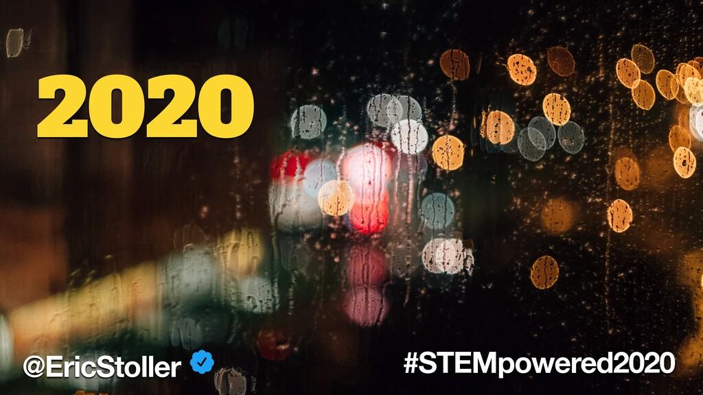 @EricStoller #STEMpowered2020 2020