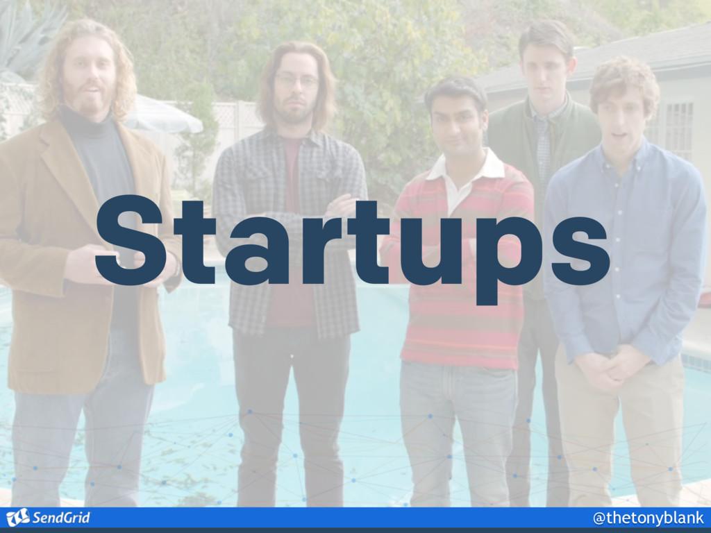 @thetonyblank Startups