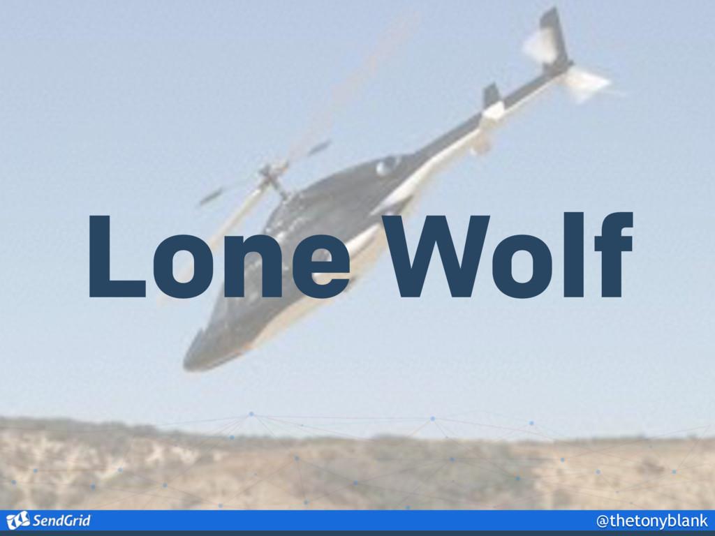@thetonyblank Lone Wolf