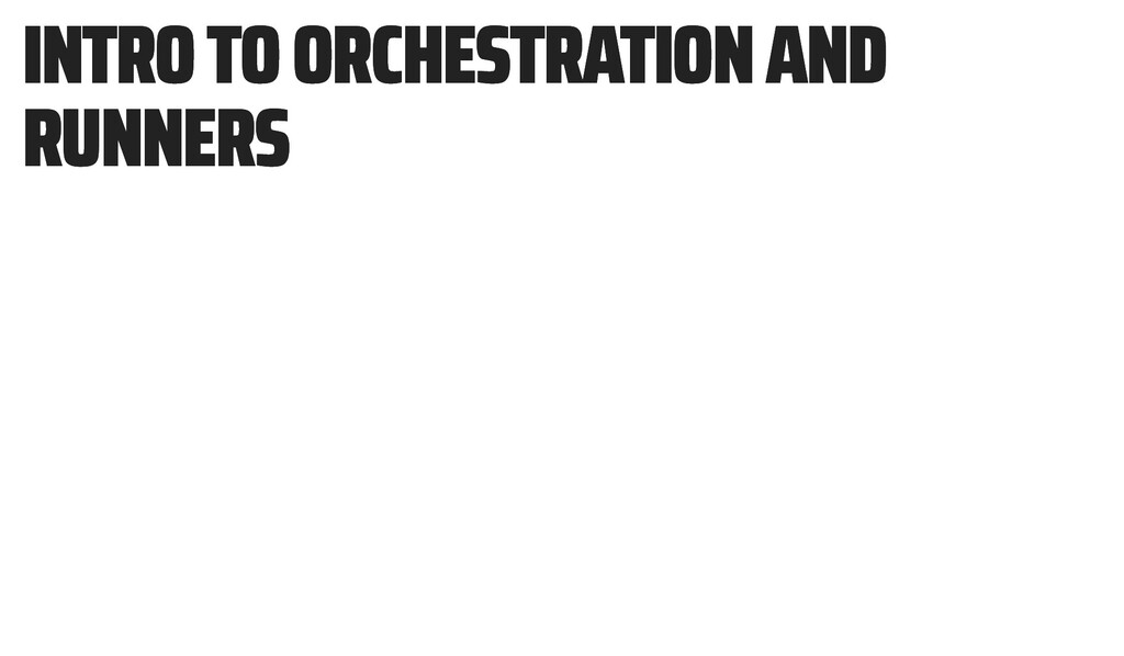 INTRO TO ORCHESTRATION AND INTRO TO ORCHESTRATI...