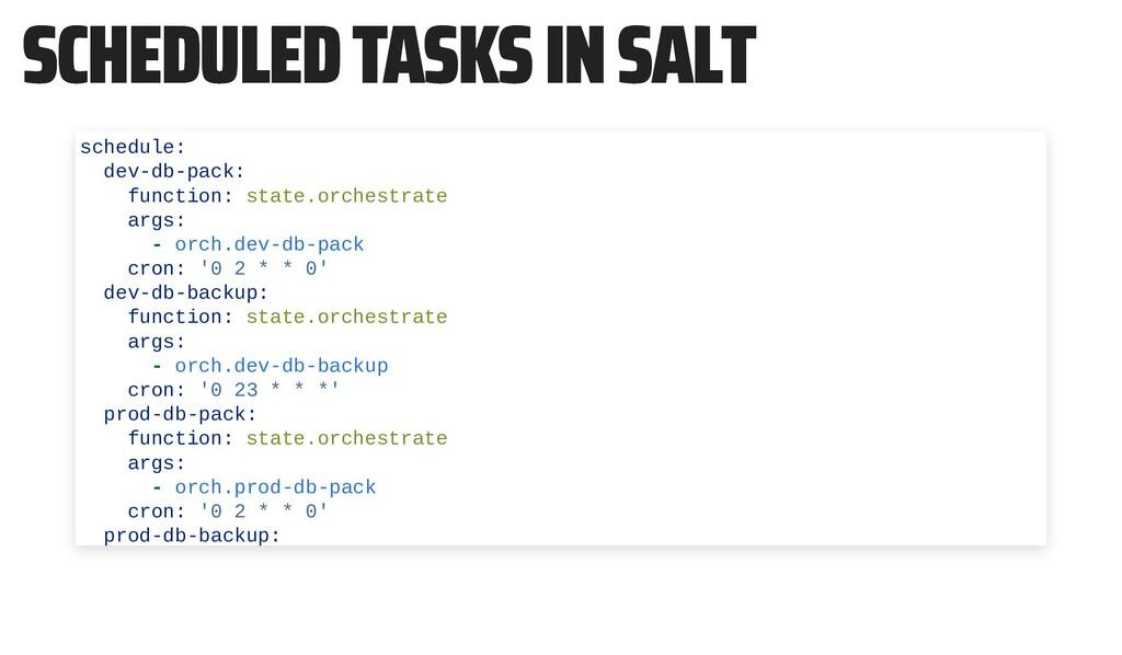 SCHEDULED TASKS IN SALT SCHEDULED TASKS IN SALT...