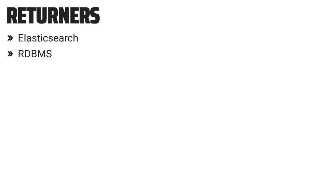 RETURNERS RETURNERS » Elasticsearch » RDBMS