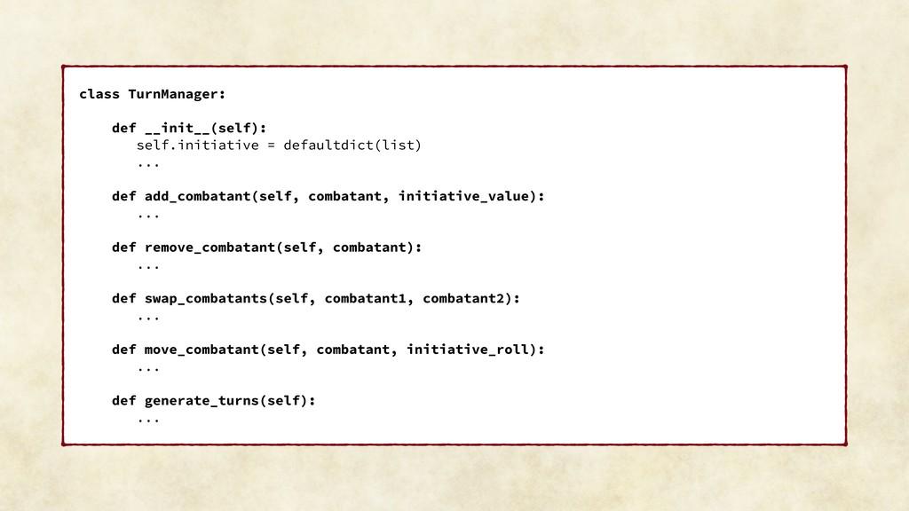 class TurnManager: def __init__(self): self.ini...