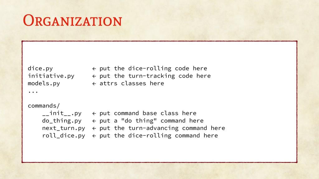 Organization dice.py ← put the dice-rolling cod...