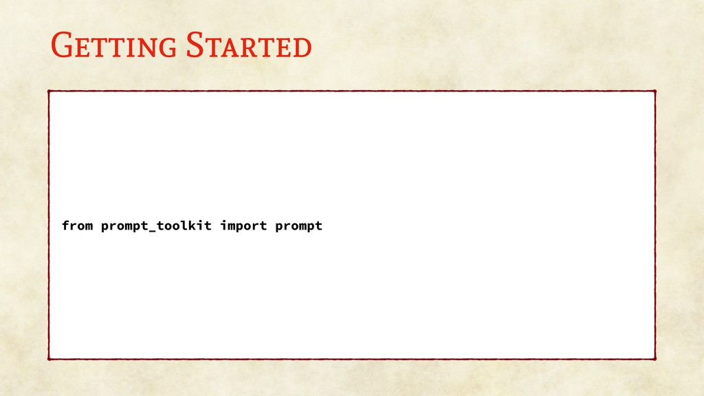 Getting Started from prompt_toolkit import prom...