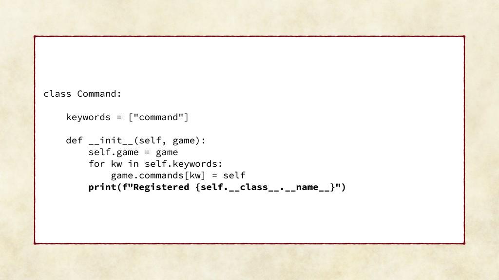 """class Command: keywords = [""""command""""] def __ini..."""