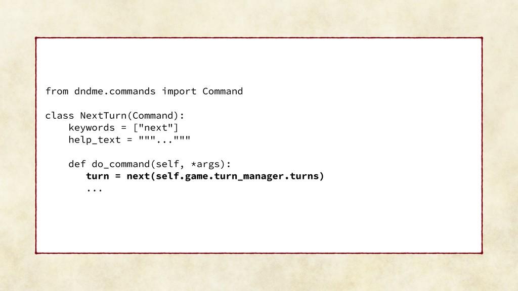 from dndme.commands import Command class NextTu...