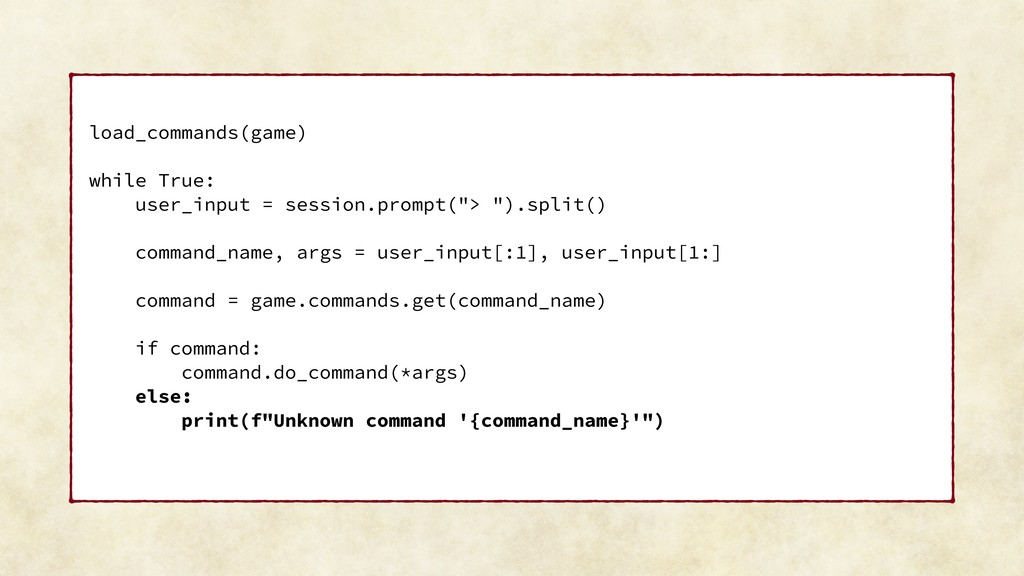 load_commands(game) while True: user_input = se...