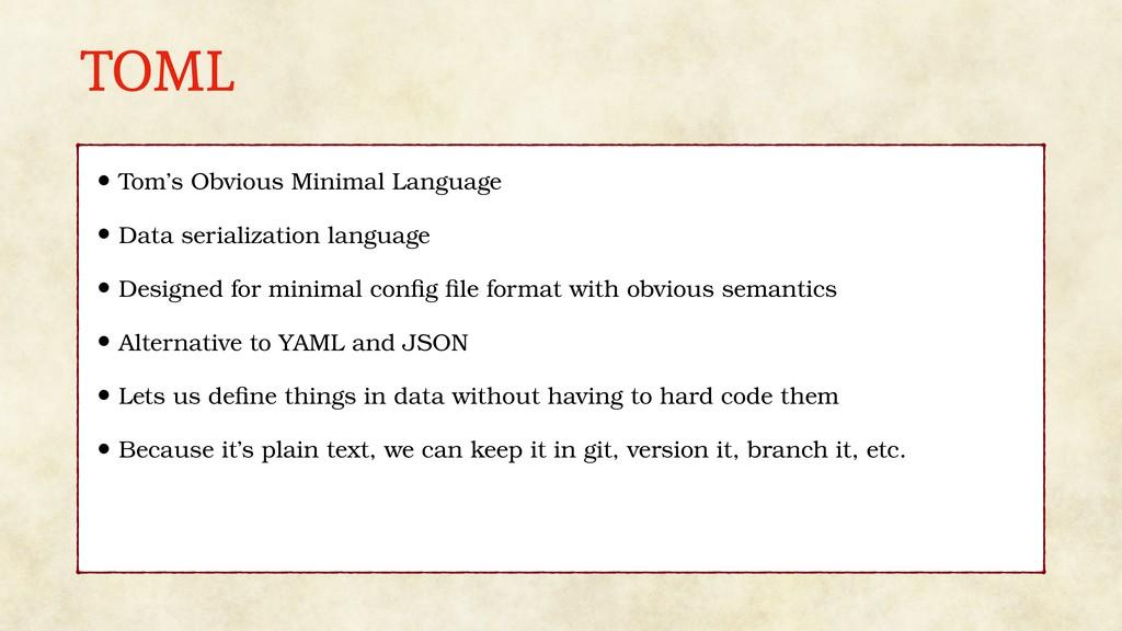 TOML • Tom's Obvious Minimal Language • Data se...