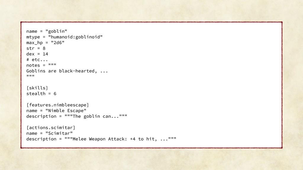 "name = ""goblin"" mtype = ""humanoid:goblinoid"" ma..."
