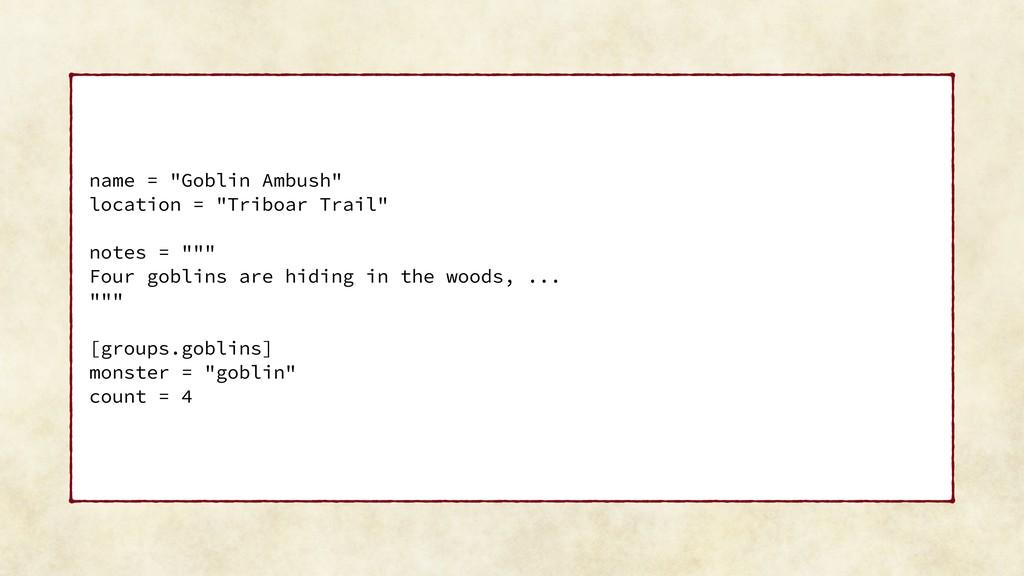 """name = """"Goblin Ambush"""" location = """"Triboar Trai..."""